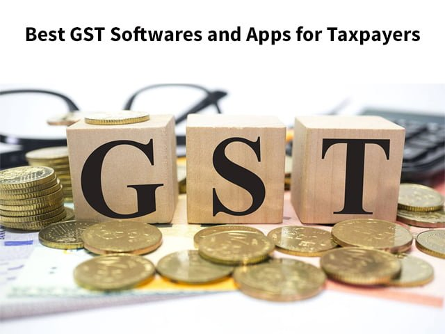 Best GST Softwares and Apps for Taxpayers