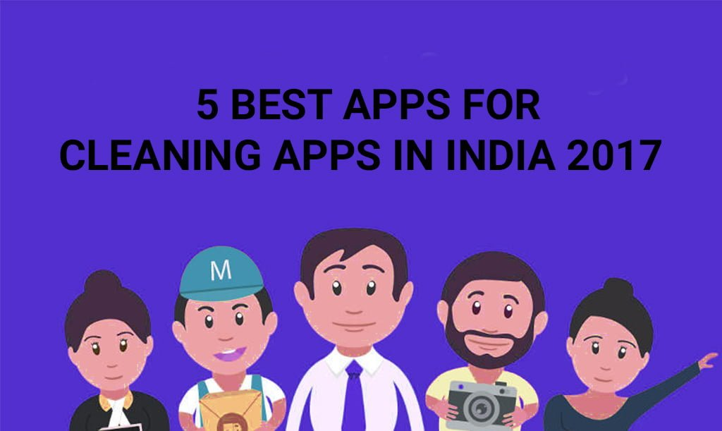 5 Best Apps for Cleaning Services in India 2017