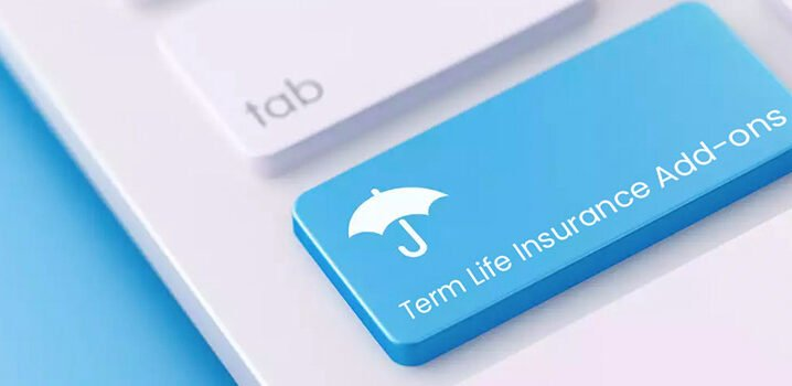 Why Must You Add Riders To Your Term Insurance Plan