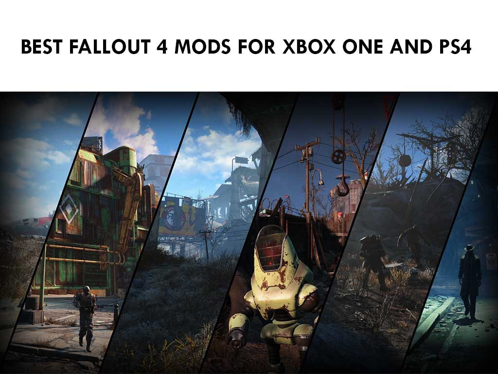 Best Fallout 4 Mods for Xbox One and PS4